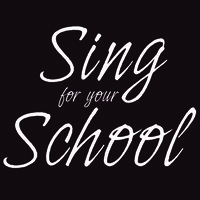Sing for your School