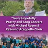 Event: 'Yours Hopefully' Poetry and Song Concert with Michael Rosen & Resound Acappella Choir - Wednesday 7th March